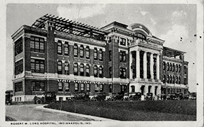Robert W. Long Hospital in Indianapolis. Opened in the summer of 1914, it was the Indiana University School of Medicine's first teaching hospital.